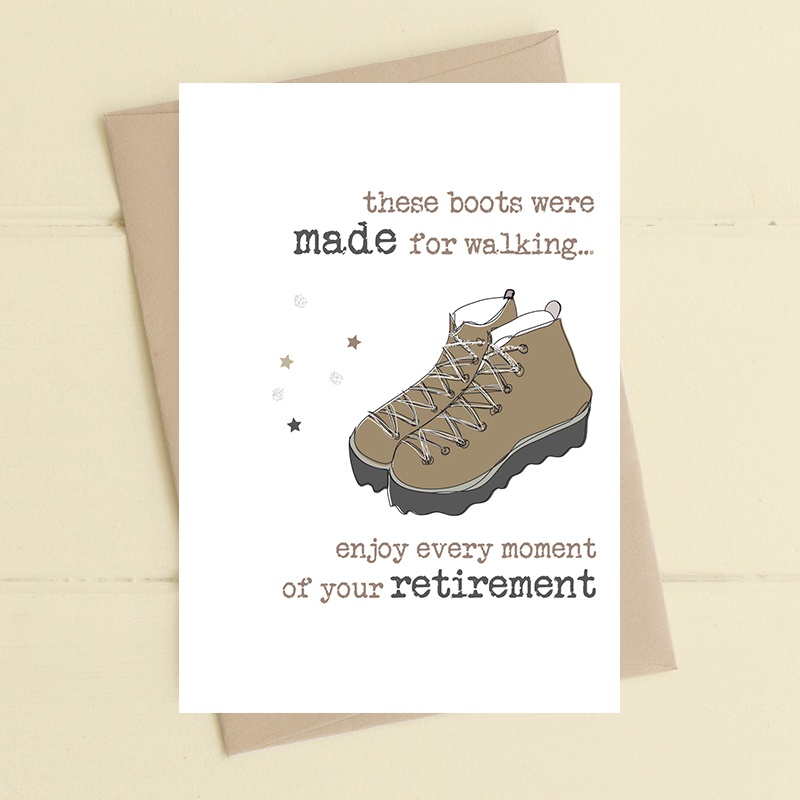 These Boots Were Made For Walking - Retirement Card
